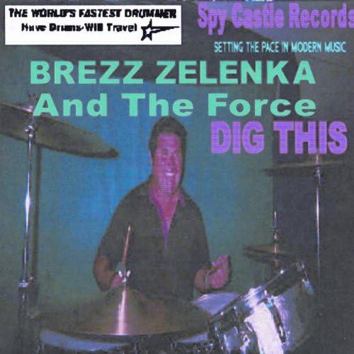 Brezz Zelenka And The Force
