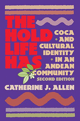 The Hold Life Has: Coca and Cultural Identity in an...