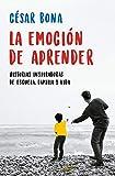 La emoción de aprender: Historias inspiradoras de escuela, familia y vida (Clave)