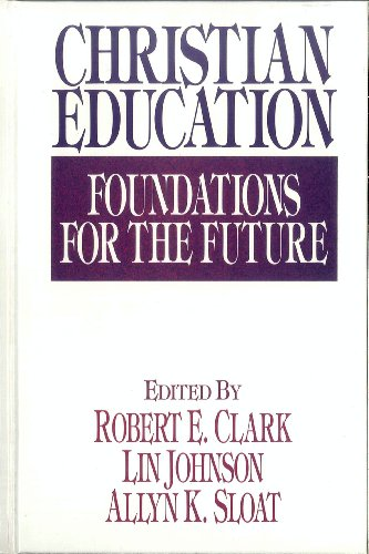 Christian Education: Foundations for the Future (English Edition)