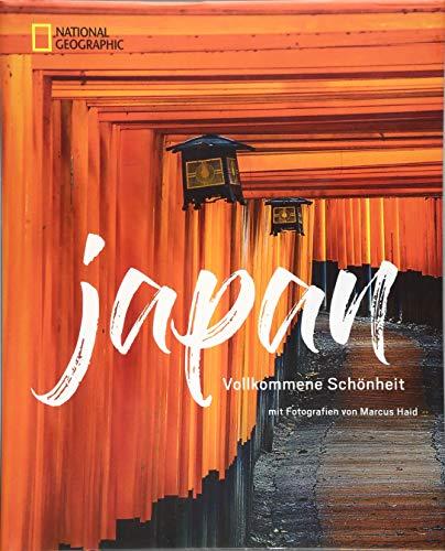 Das große NATIONAL GEOGRAPHIC Buch Japan. Bildband für die perfekte Japan-Reise. Mit detailliertem Wissen zu Land, Leute und Kultur. Eine ... alle Japan-Urlauber: Vollkommene Schönheit