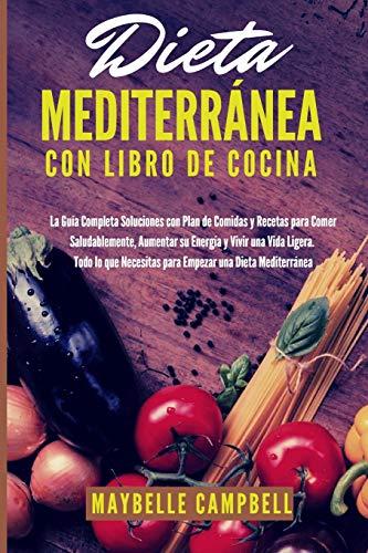 Dieta Mediterránea con Libro de Cocina: La Guía Completa Soluciones con Plan...
