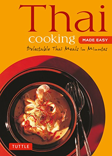 Thai Cooking Made Easy: Delectable Thai Meals in Minutes - Revised 2nd Edition: Delectable Thai Meals in Minutes - Revised 2nd Edition (Thai Cookbook) (Tuttle Mini Cookbook)