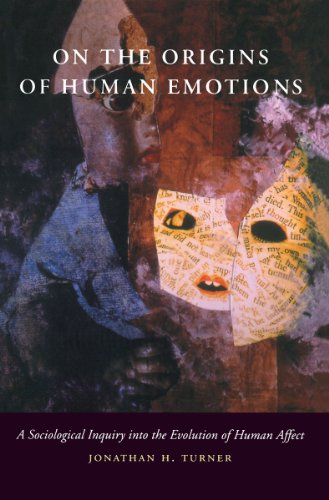 On the Origins of Human Emotions: A Sociological Inquiry into the Evolution of Human Affect