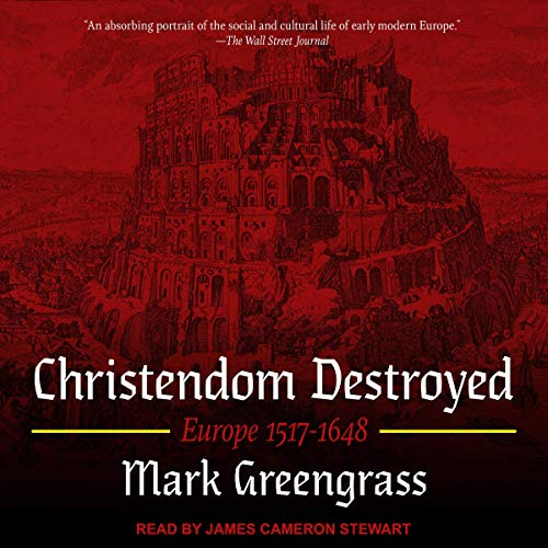Christendom Destroyed Audiobook By Mark Greengrass cover art
