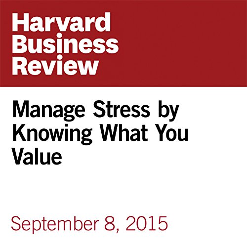 Manage Stress by Knowing What You Value copertina