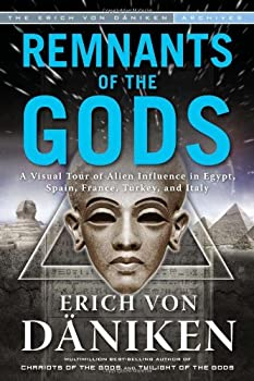 Remnants of the Gods  A Visual Tour of Alien Influence in Egypt Spain France Turkey and Italy