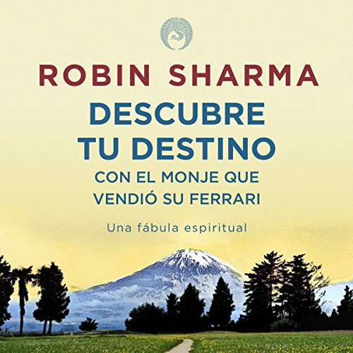 Page de couverture de Descubre tu destino con El monje que vendió su ferrari [Discover Your Destiny with the Monk Who Sold His Ferrari]