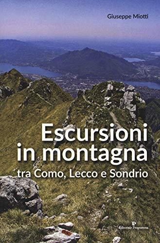 Escursioni in montagna tra Como, Lecco e Sondrio