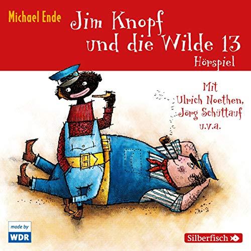 Jim Knopf und die Wilde 13. Das WDR-Hörspiel cover art