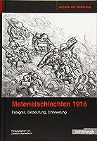 Materialschlachten 1916: Ereignis, Bedeutung, Erinnerung