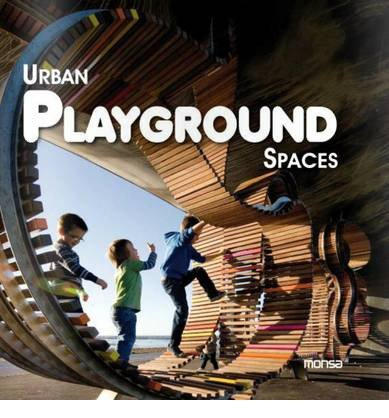 [(Urban Playground Spaces)] [ Edited by Josep Maria Minguet ] [February, 2012]