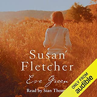Eve Green                   By:                                                                                                                                 Susan Fletcher                               Narrated by:                                                                                                                                 Sion Thomas                      Length: 7 hrs and 36 mins     27 ratings     Overall 3.9