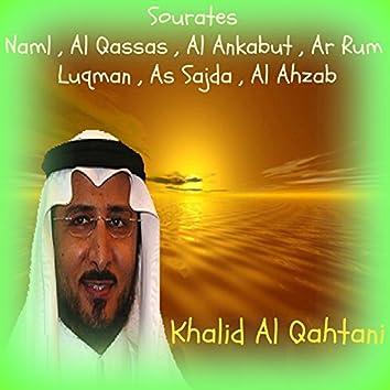 Sourates Naml , Al Qassas , Al Ankabut , Ar Rum , Luqman , As Sajda , Al Ahzab (Quran)