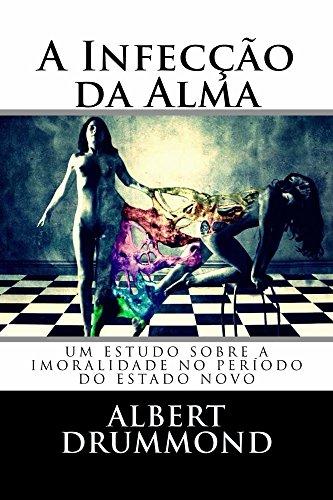 A Infecção da Alma: Um estudo sobre a imoralidade no período do...