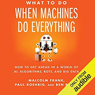 What to Do When Machines Do Everything audiobook cover art