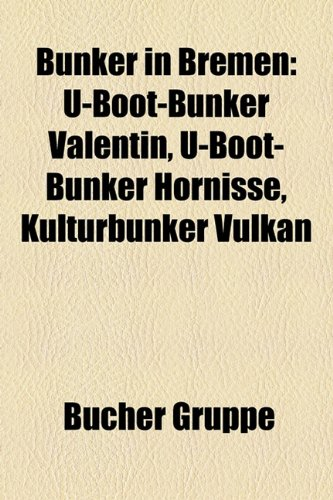 Bunker in Bremen: U-Boot-Bunker Valentin