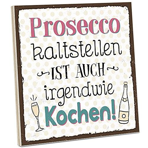 ARTFAVES® Holzschild mit Spruch - Prosecco kaltstellen ist auch Kochen/Vintage Deko Shabby Chic/Holzbild als Geschenk für Frauen & Männer