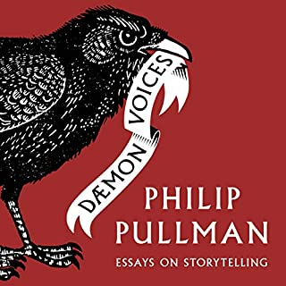 Daemon Voices     Essays on Storytelling              By:                                                                                                                                 Philip Pullman                               Narrated by:                                                                                                                                 Philip Pullman                      Length: 13 hrs     54 ratings     Overall 4.7