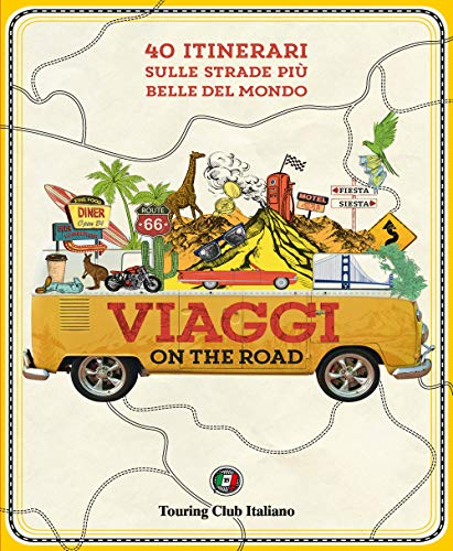 Viaggi on the road. 40 itinerari sulle strade più belle del mondo