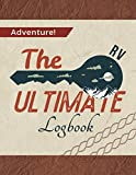 The Ultimate RV Logbook: RV Travel Journal to Record Your Adventures