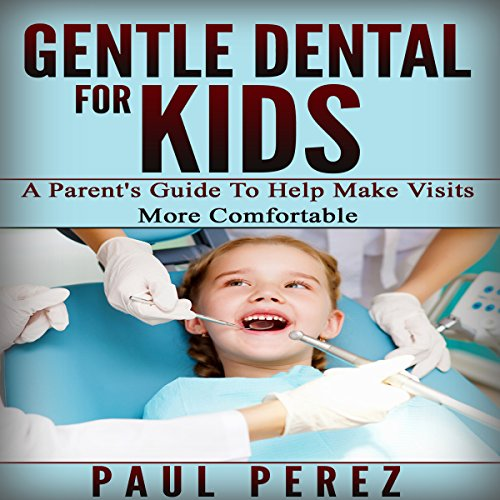 Gentle Dental for Kids audiobook cover art
