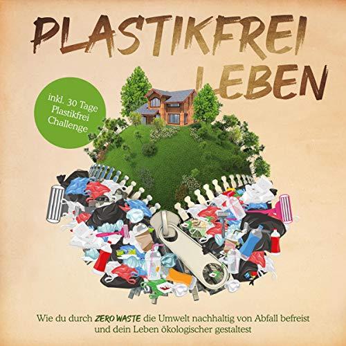 Plastikfrei leben [Plastic-Free Living] Titelbild