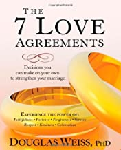The 7 Love Agreements: Decisions You Can Make on Your Own to Strenthen Your Marriage