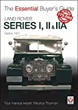 Land Rover Series I, II & Iia: 1948 to 1971: The Essential Buyer's Guide...