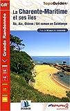 La Charente-Maritime et ses îles : Ré, Aix, Oléron, Art roman en Saintonge