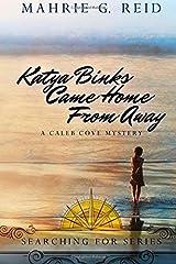 Katya Binks Came Home From Away: A Caleb Cove Mystery Paperback