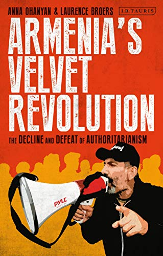 Armenia's Velvet Revolution: Authoritarian Decline and Civil Resistance in a Multipolar World