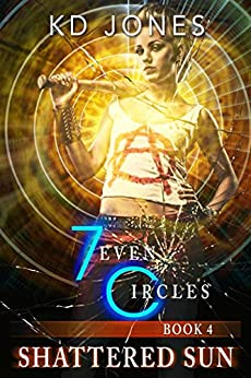 Shattered Sun: 7even Circles (7even Circles Series Book 4) by [KD Jones]