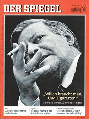 Der Spiegel Nr. 47/2015 13.11.2015 Willen braucht man. Und Zigaretten. Helmut Schmidt