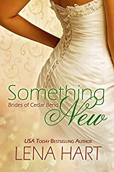 Something New (Brides of Cedar Bend Book 2) by [Lena Hart]