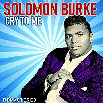 Cry to Me (Remastered)