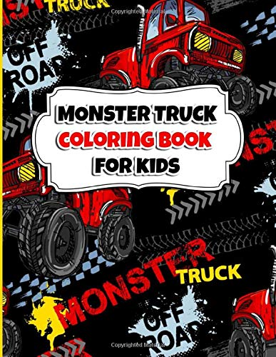 Monster Truck Coloring Book for Kids: A Colouring and Activity Book For Kids With, Dot to Dot, Mazes Puzzles, and More for Ages 4-8 | 35 Awesome Big Foot Vehicles Designs!