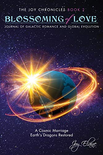 Blossoming of Love: Journal of Galactic Romance and Global Evolution (The Joy Chronicles Book 2) by Elaine, Joy