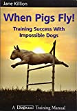 training difficult dogs guide book