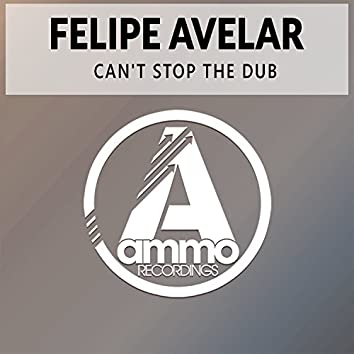 Can't Stop the Dub (Original Mix)