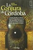 La conjura de Córdoba: Córdoba, año 976. La ambición del jefe de la guardia personal del califa desencadena una trama de intrigas en el Califato de ... del Islam en Al-Ándalus: 8 (Novela Histórica)