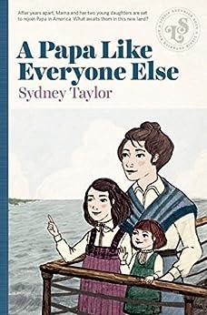 A Papa Like Everyone Else by [Sydney Taylor]
