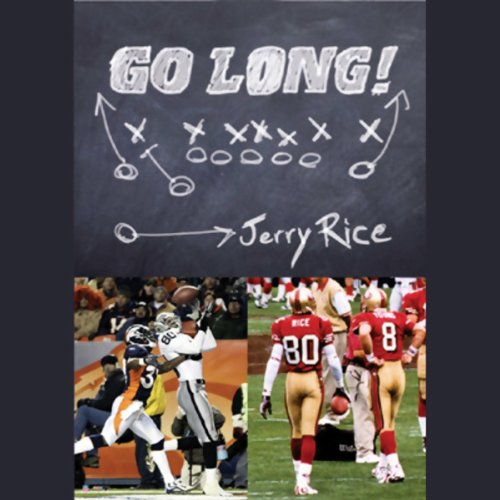 Go Long! My Journey Beyond the Game and the Fame Audiobook By Jerry Rice, Brian Curtis cover art