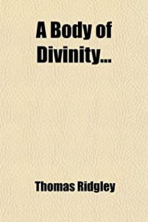 A Body of Divinity (Volume 2); With Notes, Original and Selected