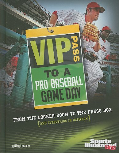 Vip Pass to a Pro Baseball Game Day: From the Locker Room to the Press Box (And Everything in Between) (Sports Illustrated Kids: Game Day)