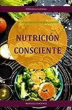 NUTRICIÓN CONSCIENTE (Biblioteca Holística)