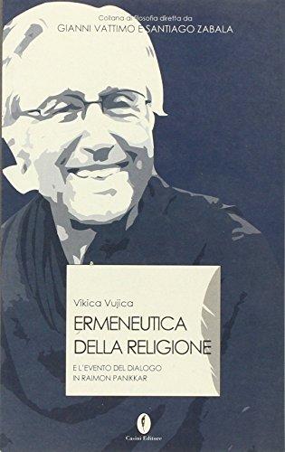 Ermeneutica della religione ed evento del dialogo in Raimon Panikkar (Interpretazioni)