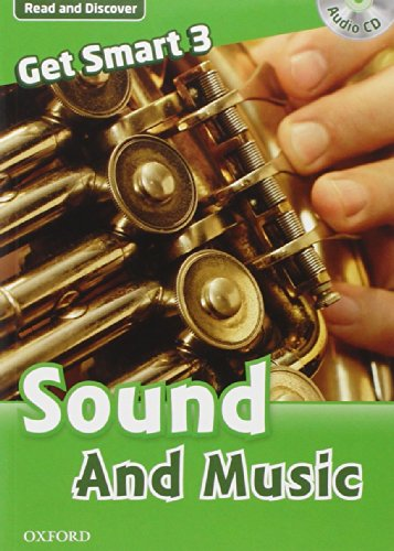 Get smart readers. Sound and music. Livello 3. [Lingua inglese]