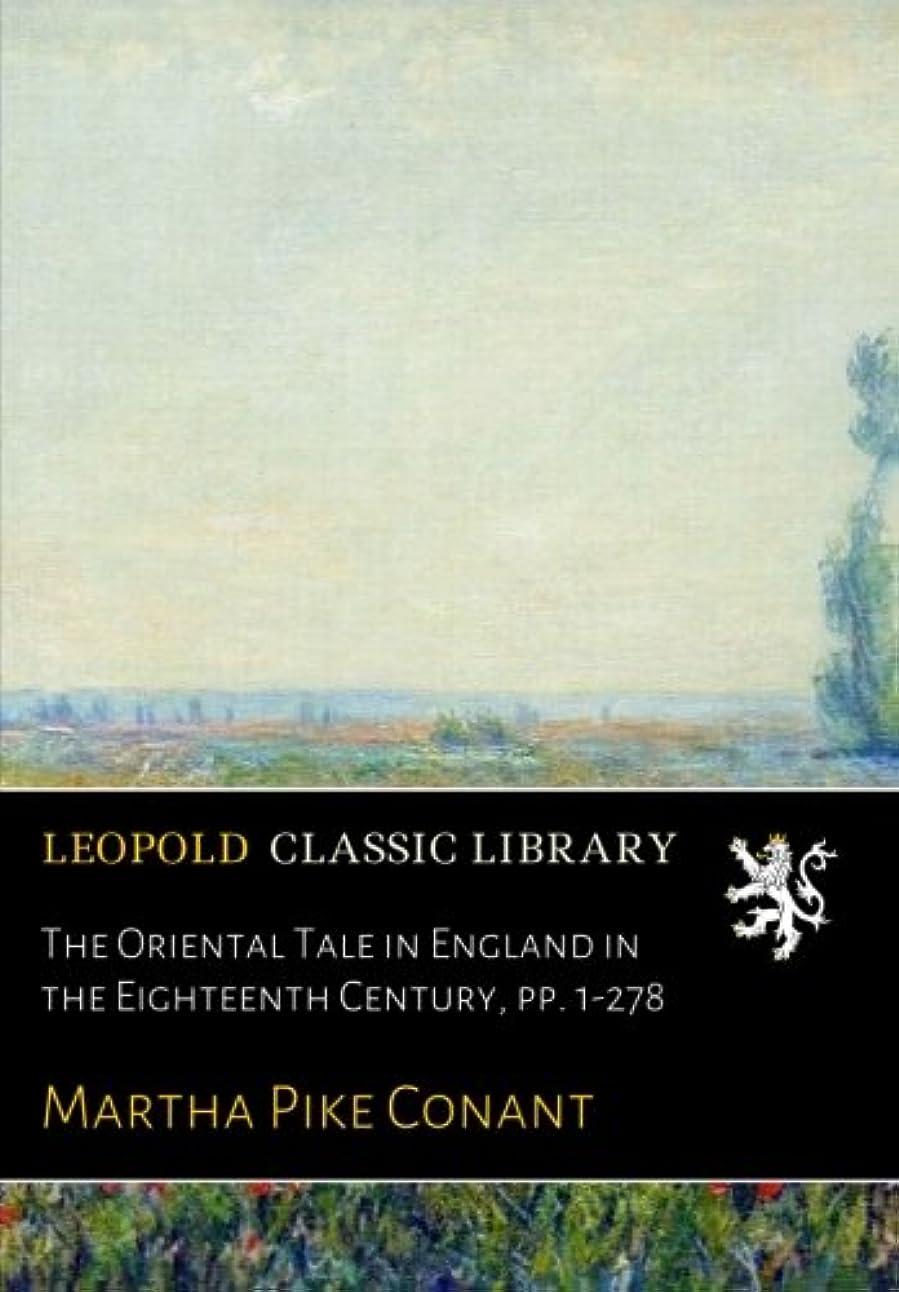 ジュース意義計算可能The Oriental Tale in England in the Eighteenth Century, pp. 1-278