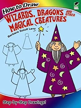 How to Draw Wizards Dragons and Other Magical Creatures  Dover How to Draw